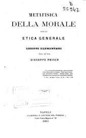 Metafisica della morale ossia Etica generale: lezioni elementari