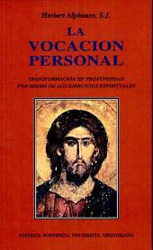 La vocacion personal. Transformacion en profundidad por medio de los ejercicios espirituales