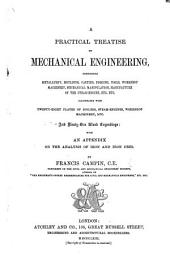 Practical Treatise on Mechanical Engineering: ... with an Appendix on the Analysis of Iron and Iron Ores