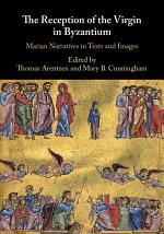 The Reception of the Virgin in Byzantium
