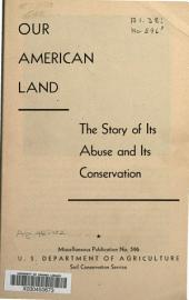 Our American land: the story of its abuse and its conservation