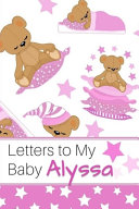 Letters to My Baby Alyssa