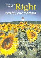 Your Right to a Healthy Environment: A Simplified Guide to the Aarhus Convention on Access to Information, Public Participation in Decision-making, and Access to Justice in Environmental Matters, Volume 434