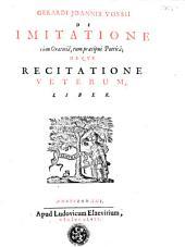 De imitatione cùm oratoriâ, tum praecipuè poeticâ; de que recitatione veterum, liber