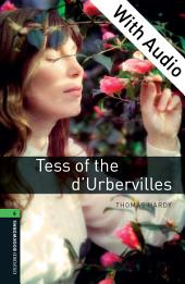 Tess of the d'Urbervilles - With Audio Level 6 Oxford Bookworms Library: Edition 3