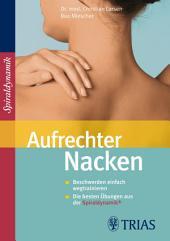 Aufrechter Nacken: Beschwerden einfach wegtrainieren Die besten Übungen aus der Spiraldynamik