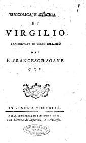 Buccolica, e Georgica di Virgilio trasportata in verso italiano dal p. Francesco Soave C. R. S