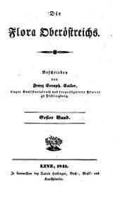Die Flora Oberösterreichs: Volume 1