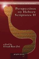 Perspectives on Hebrew Scriptures II