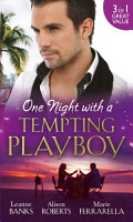 One Night with a Tempting Playboy  From Playboy to Papa    The Legendary Playboy Surgeon   Unwrapping the Playboy  Mills   Boon M B  PDF