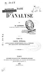 Traité d'analyse: applications géométriques de la théorie des équations différentielles. Calcul intégral