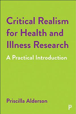 Critical Realism for Health and Illness Research