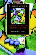 The Cambridge Companion to Twentieth Century English Poetry PDF