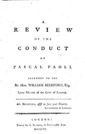 A Review of the Conduct of P. Paoli. Addressed to the Rt. Hon. W. Beckford, etc