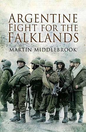 Argentine Fight for the Falklands PDF