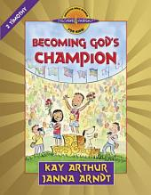 Becoming God's Champion: 2 Timothy