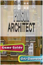 Prison Architect Game Guide