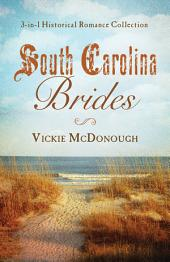 South Carolina Brides: 3-in-1 Historical Collection