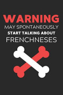 Warning May Spontaneously Start Talking About Frenchneses