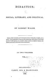 Didactics: Social, Literary, and Political: Volume 1