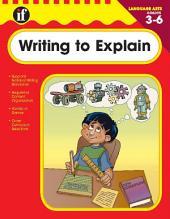 Writing to Explain, Grades 3 - 6