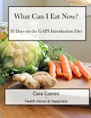 What Can I Eat Now  30 Days on the Gaps Intro Diet