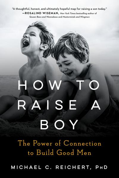 Download How To Raise A Boy Book