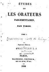 Etudes sur les orateurs parlementaires: Volume1