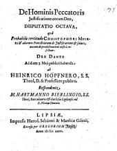 De iustificatione hominis peccatoris coram Deo, disputatio ...: Qua probabilis certitudo Christophori Meyeri ... de iustificatione et salute ... refellitur. Octava