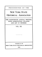 Proceedings of the New York State Historical Association: ... Annual Meeting with Constitution and By-laws and List of Members, Volume 12