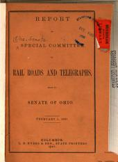 Report of Special Committee on Rail Roads and Telegraphs: Made to Senate of Ohio, February 1, 1867