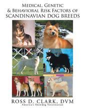 Medical, Genetic and Behavoral Risk Factors of Scandinavian Dog Breeds