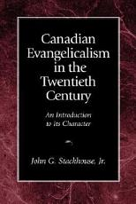 Canadian Evangelicalism in the Twentieth Century PDF