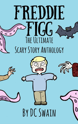 Freddie Figg  The Ultimate Scary Story Anthology