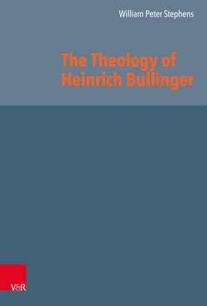 The Theology of Heinrich Bullinger