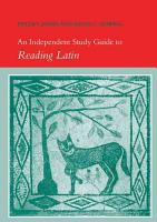 An Independent Study Guide to Reading Latin PDF