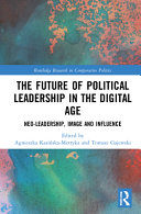 The Future of Political Leadership in the Digital Age