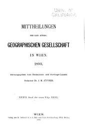 Mitteilungen der Kaiserlich-Königlichen Geographischen Gesellschaft: Band 36