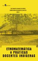 Etnomatem  tica e Pr  ticas Docentes Ind  genas PDF