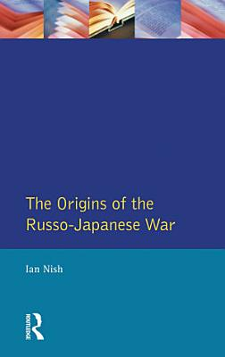 The Origins of the Russo Japanese War PDF