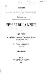 Perret de la Menue, architecte en chef des Hospices de Lyon: notice lue à la société Académique d'Architecture de Lyon, le 4 décembre 1890