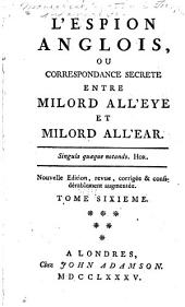 L'espion anglois: ou, Correspondance secrète entre Milord All'Eye et Milord All'Ear ...