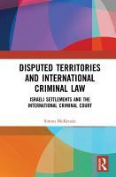 Disputed Territories and International Criminal Law PDF