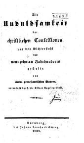 Die Unduldsamkeit der christlichen Confessionen vor den Richterstuhl des neunzehnten Jahrhunders gestellt