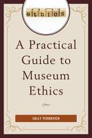 A Practical Guide to Museum Ethics PDF