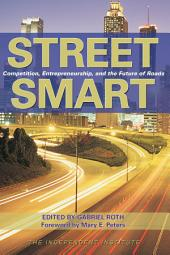 Street Smart: Competition, Entrepreneurship and the Future of Roads