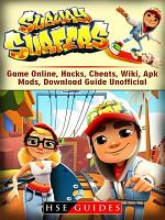 Subway Surfers Game Online  Hacks  Cheats  Wiki  Apk  Mods  Download Guide Unofficial PDF