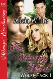 His Mating Mark [Wolff Pack 1]