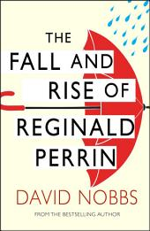 The Fall And Rise Of Reginald Perrin: (Reginald Perrin)