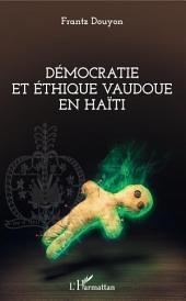 Démocratie et éthique vaudoue en Haïti